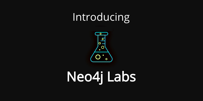 Discover all the developer tooling benefits of Neo4j Labls.